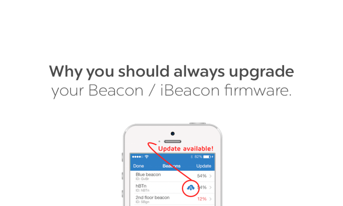 Why You Should Always Upgrade Your Beacon / iBeacon Firmware