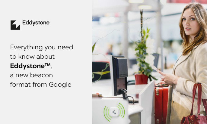 What is Eddystone™? 5 Key Facts About the New Open Beacon Format From Google