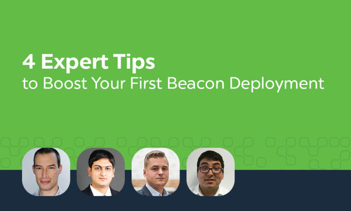 4 Expert Tips to Boost Your First Beacon Deployment