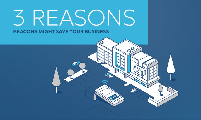 3 Reasons Beacons Might Save Your Business