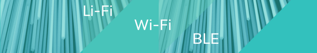 Li-Fi, Wi-Fi, and BLE: Let's compare