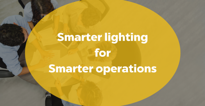 Smarter Manufacturing and Operations needs Smart Lighting